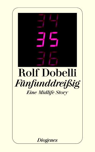Fünfunddreißig: Eine Midlife Story - Rolf Dobelli