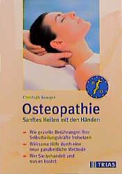 Osteopathie. Sanftes Heilen mit den Händen - Ch...