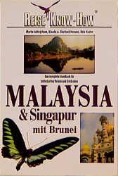 Malaysia und Singapur mit Brunei. Reise Know- H...