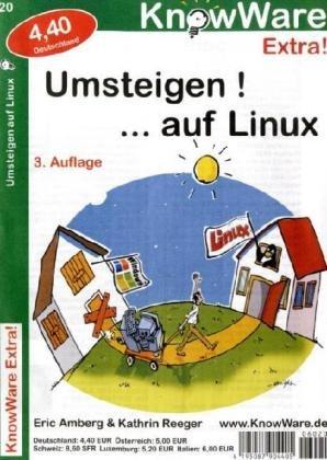 Umsteigen auf Linux. Windows auf Linux - Eric A...