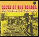 South of the Border - The Sound of Tex-Mex