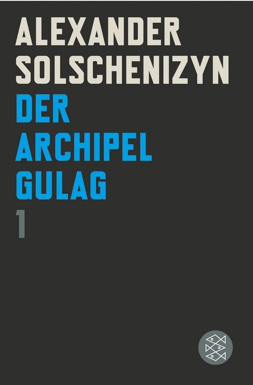 Der Archipel GULAG I - Alexander Solschenizyn