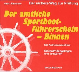 Der amtliche Sportbootführerschein Binnen. Allg...