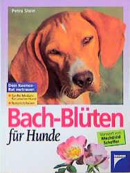 Bach- Blüten für Hunde - Petra Stein