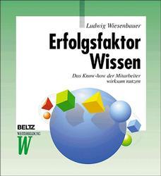 Erfolgsfaktor Wissen - Ludwig Wiesenbauer