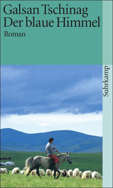 Der blaue Himmel: Roman (suhrkamp taschenbuch) - Galsan Tschinag