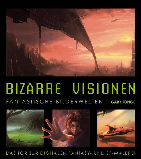 Bizarre Visionen: Fantastische Bilderwelten - D...