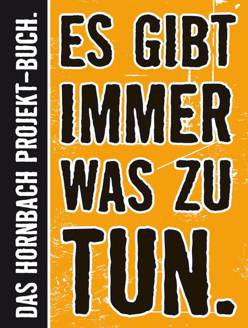 Es gibt immer was zu tun: Das Große Hornbach-Projekt-Buch - Hornbach