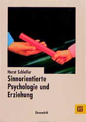 Sinnorientierte Psychologie und Erziehung - Hor...