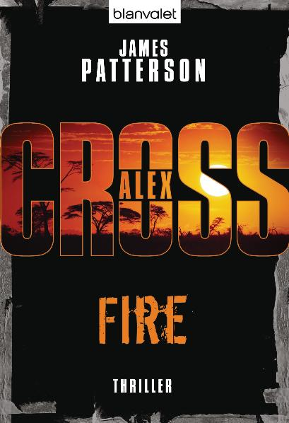 Fire: Thriller: Alex Cross 14 - James Patterson