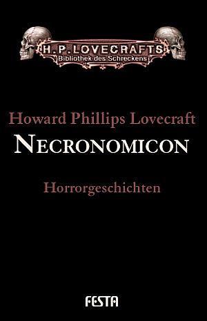Gesammelte Werke Band 4: Necronomicon - Howard Phillips Lovecraft