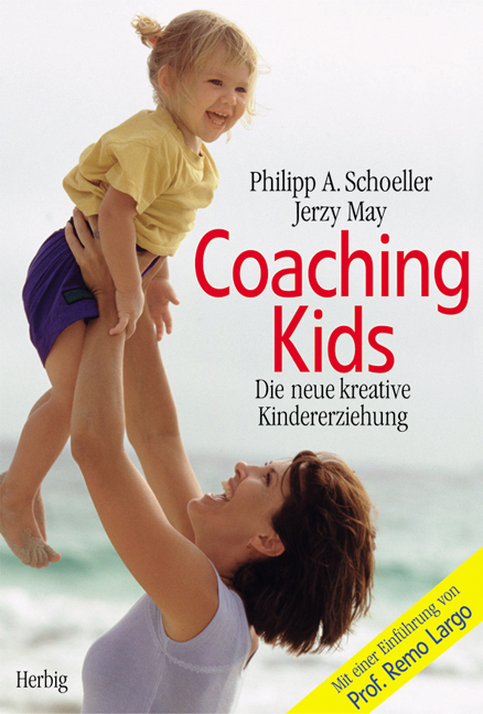 Coaching Kids: Die neue kreative Kindererziehun...