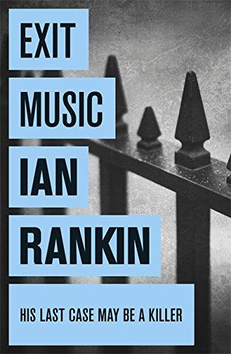 Exit Music: An Inspector Rebus Novel - Ian Rankin