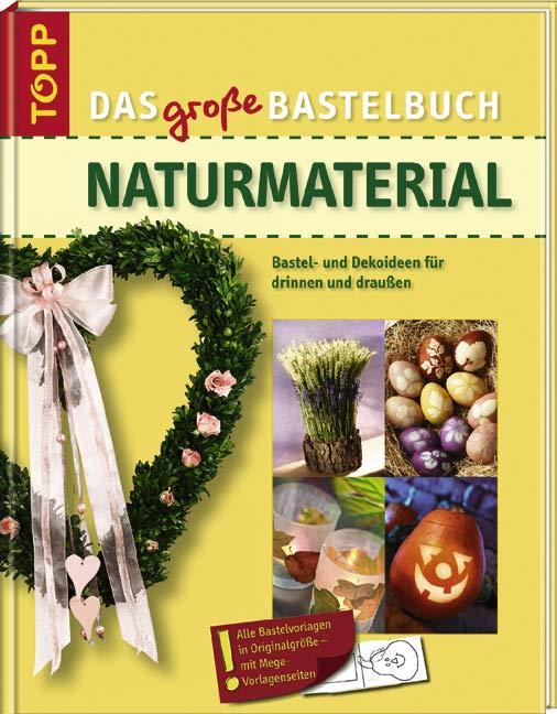 Das große Bastelbuch Naturmaterial: Ideen für d...