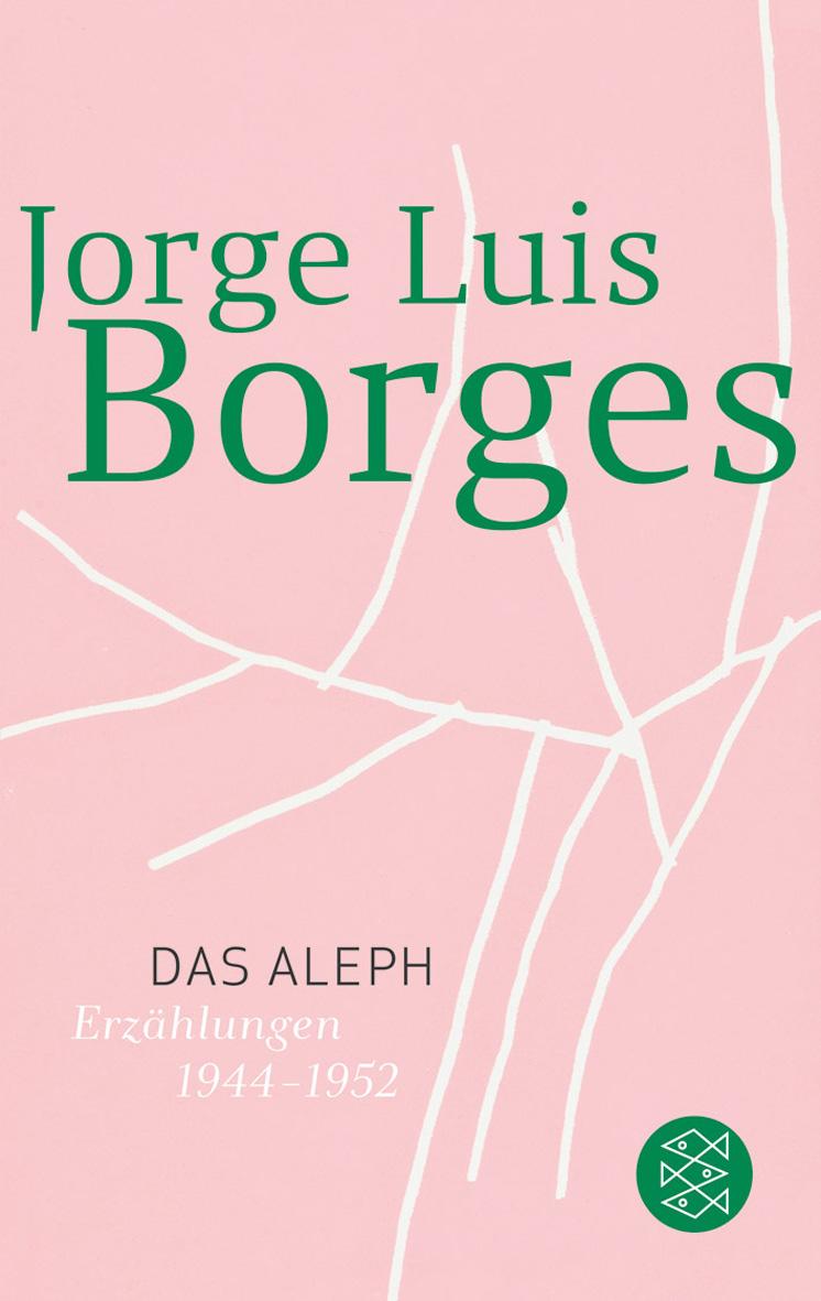 Das Aleph: Erzählungen 1944 - 1952 - Jorge Luis Borges