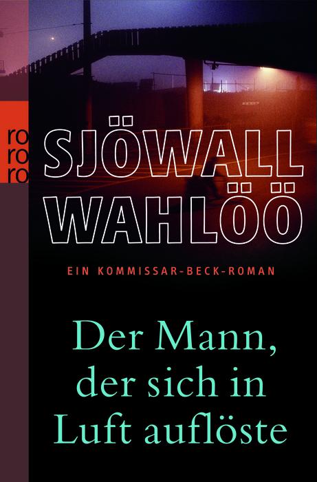 Der Mann, der sich in Luft auflöste: Ein Kommissar-Beck-Roman - Per Wahlöö