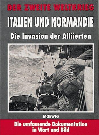Der Zweite Weltkrieg. Italien und Normandie. Die Invasion der Alliierten - versch.