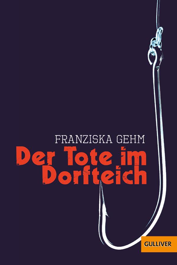 Der Tote im Dorfteich - Franziska Gehm
