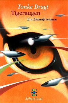 Tigeraugen: Ein Zukunftsroman - Tonke Dragt