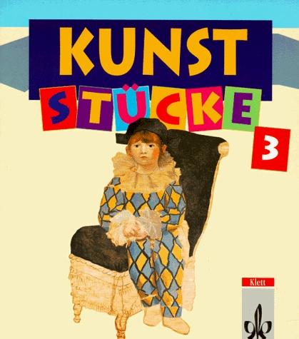 Kunst-Stücke : Schülerbuch 3. Klasse