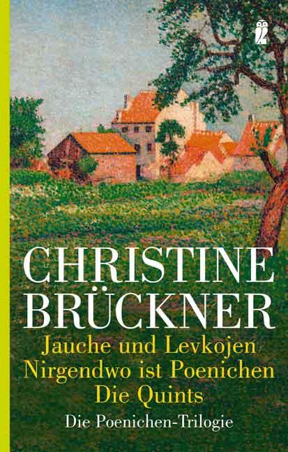 Jauche und Levkojen / Nirgendwo ist Poenichen / Die Quints. Die Poenichen-Trilogie. - Christine Brückner