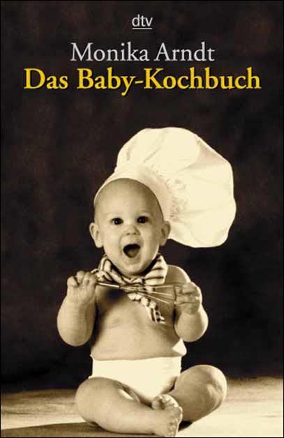 Das Baby- Kochbuch. Gesunde Ernährung für Ihr K...