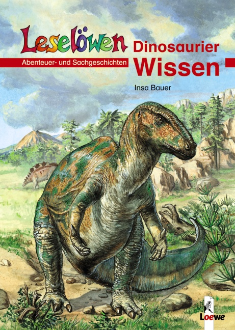 Leselöwen Wissen. Dinosaurier-Wissen: Abenteuer...