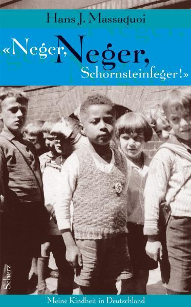Neger, Neger, Schornsteinfeger!: Meine Kindheit...