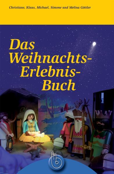 Das Weihnachts-Erlebnis-Buch - Klaus Göttler