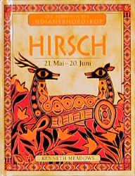Ihr persönliches Indianer-Horoskop, Hirsch - Ke...