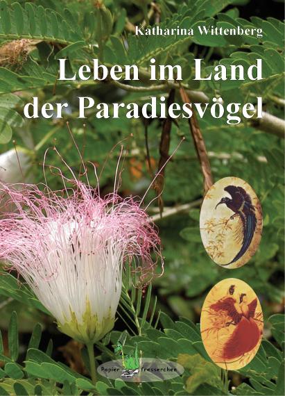 Leben im Land der Paradiesvögel: Ein Kinder- un...