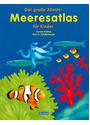 Der große Meeresatlas für Kinder - Victoria Krabbe & Hans G. Schellenberger [Gebundene Ausgabe]