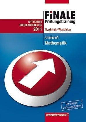 Finale Mathematik. Prüfungstraining Mittlerer Schulabschluss. Nordrhein-Westfalen: Arbeitsheft. Mathematik 2010 mit Lösungsheft - Bernhard Humpert