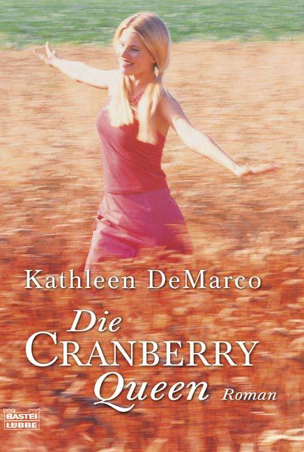 Die Cranberry Queen: Roman - Kathleen DeMarco