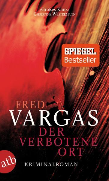Der verbotene Ort: Kriminalroman - Fred Vargas