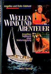 Wellen, Wind und Abenteuer. Angelikas Tagebuch einer Weltumseglung - Angelika Gebhard