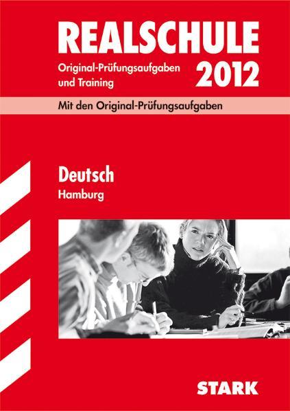 Abschluss-Prüfungsaufgaben Realschule Hamburg: Abschlussprüfung Realschule Hamburg Deutsch, 2008-2009