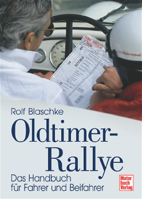 Oldtimer-Rallye. Das Handbuch für Fahrer und Be...