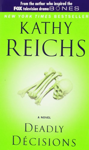 Deadly Decisions (Temperance Brennan Novels) - Kathy Reichs