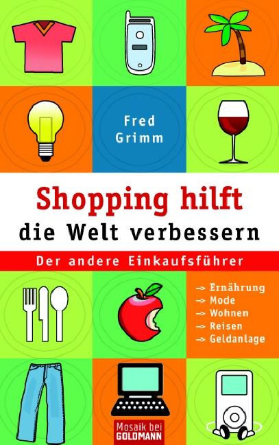 Shopping hilft die Welt verbessern. Der andere ...