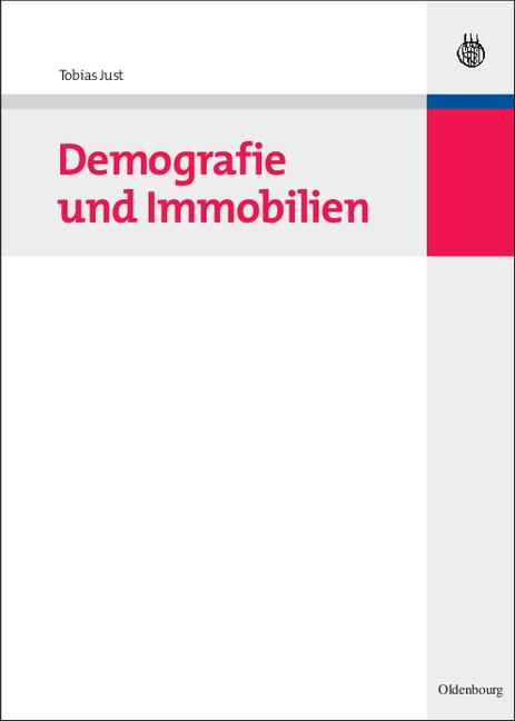 Demografie und Immobilien - Tobias Just