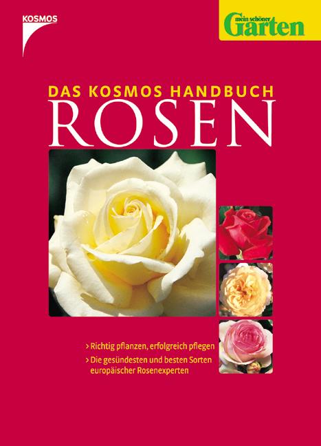 Das Kosmos Handbuch Rosen - Angelika Throll