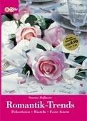 Romantik-Trends. Dekorieren, Basteln, Feste Fei...