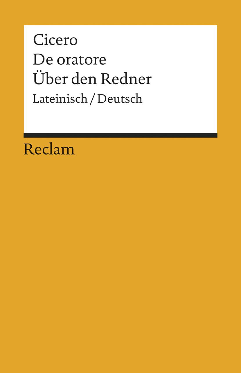 De oratore / Über den Redner: Lateinisch / deutsch - Marcus Tullius Cicero