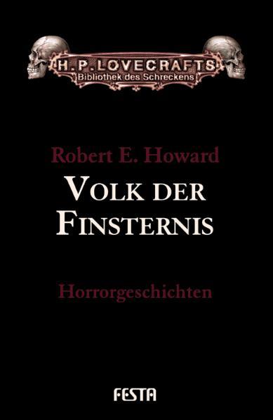 Volk der Finsternis. Geschichten aus Lovecrafts Cthulhu-Mythos - Robert E. Howard