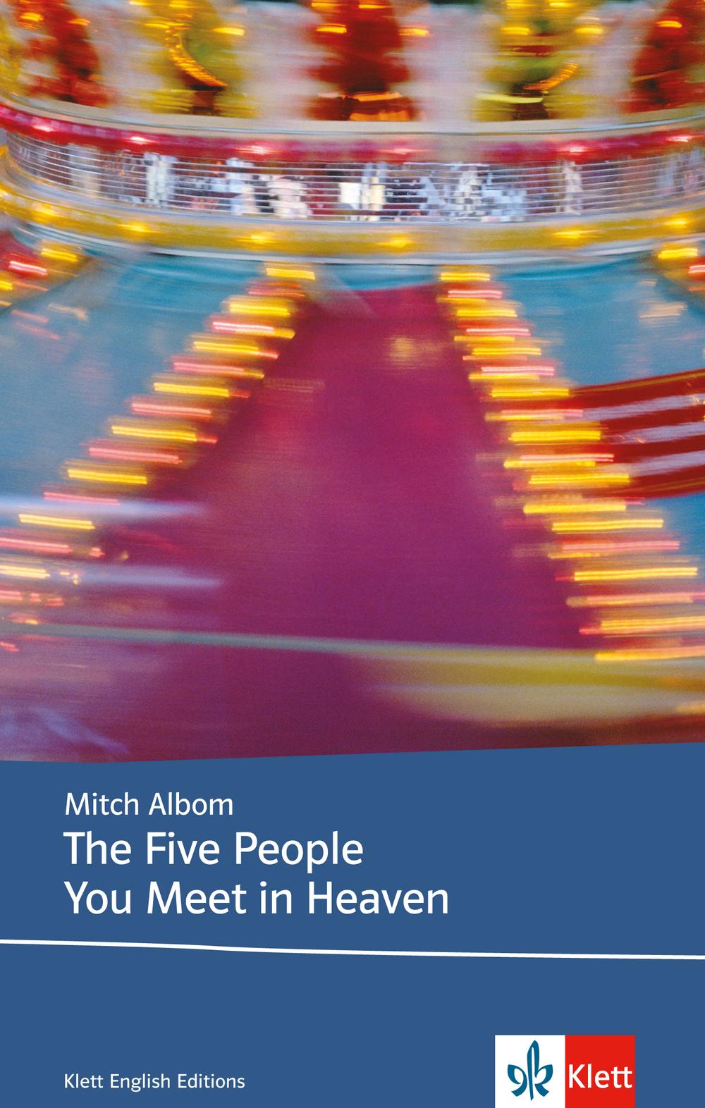 The Five People et in Heaven: Klett English Editions, Sek II - Mitch Albom