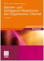 Namen- und Schlagwort-Reaktionen der Organischen Chemie - Thomas Laue [5. Auflage 2006]