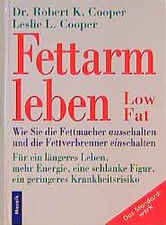 Fettarm leben. Low Fat - Robert K. Cooper