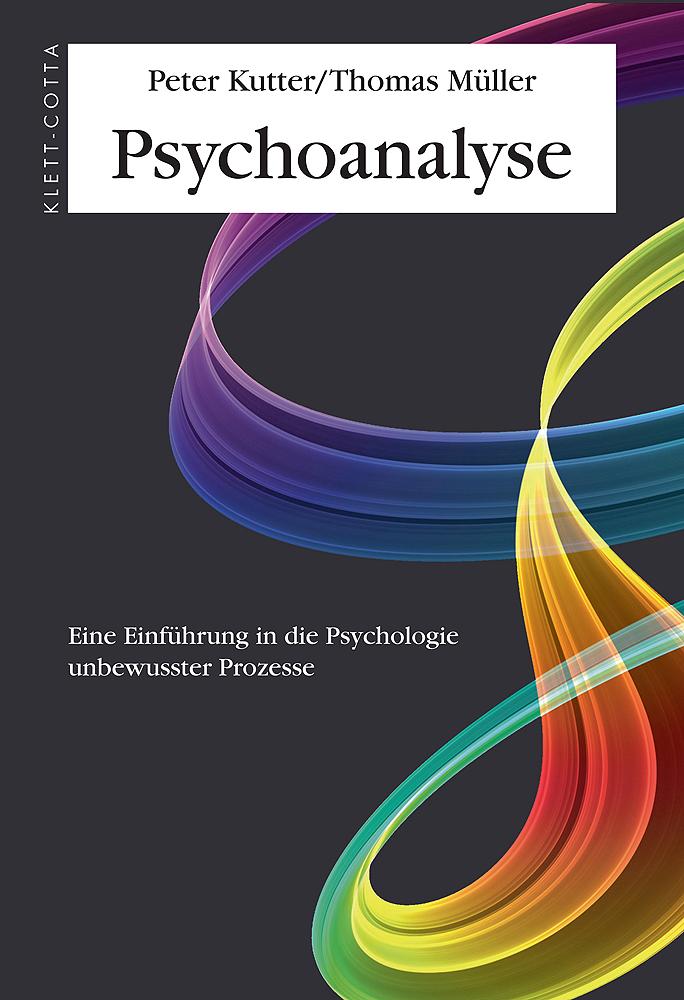 Psychoanalyse. Eine Einführung in die Psycholog...