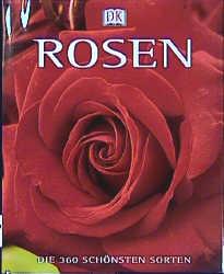 Rosen. Die 360 schönsten Sorten - American Rose...